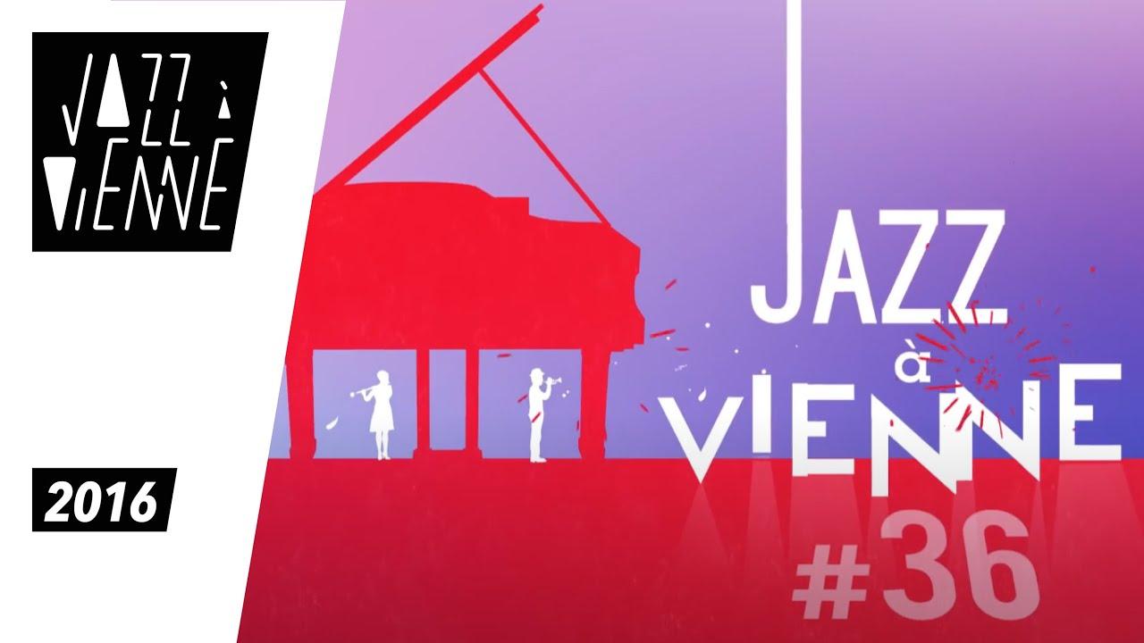 Petit Journal Jazz à Vienne 2016 - 28 juin avec Ibrahim Maalouf & Sandra Nkaké