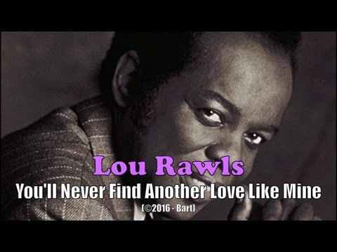 Lou Rawls - You'll Never Find Another Love Like Mine (Karaoke)