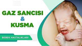 Bebeklerde Gaz Sancısı ve Kusma