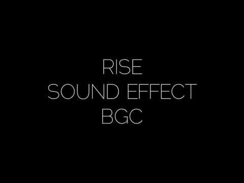 BGC Rise (Sound Effect)