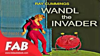 Wandl the Invader Full Audiobook by Ray CUMMINGS by Science Fiction