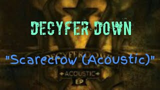 Decyfer Down - Scarecrow (Acoustic) [Lyric Video] Mp3