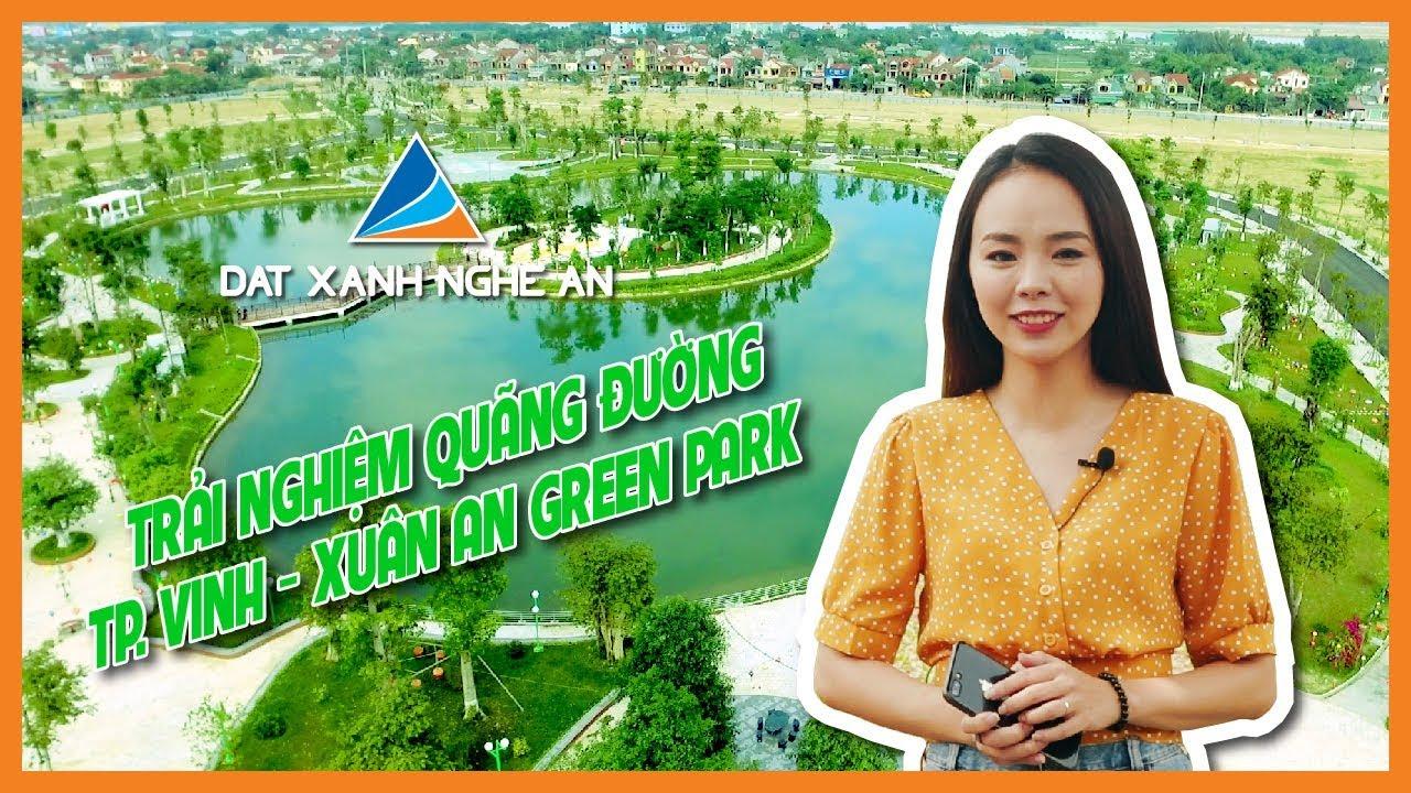 Trải Nghiệm Quãng Đường | TP. Vinh – Xuân An Green Park | Đất Xanh Nghệ An
