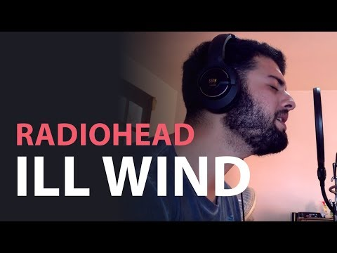 Radiohead - Ill Wind Cover Mp3