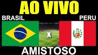 Resultado de imagem para AO VIVO - Brasil x Peru - Amistoso - 10/09/19