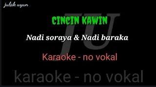 Cincin kawin - karaoke no vokal - Nadi soraya & Nadi  baraka
