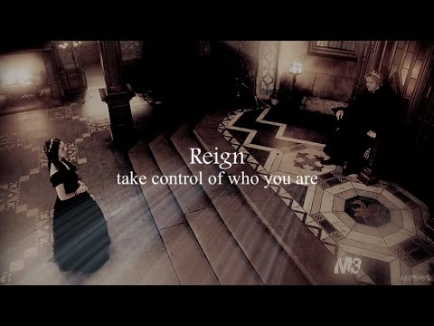 Reign   Take Control of Who You Are