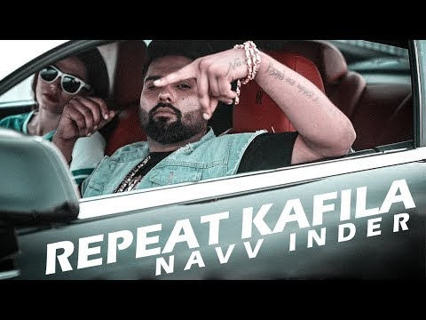 Repeat Kafila | Navv Inder | New Punjabi Song 2018 | Latest Punjabi Songs | Punjabi Music | Gabruu