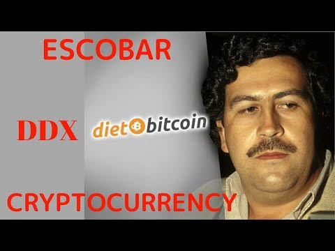 ESCOBAR & CRYPTOCURRENCY (DIETBITCOIN) DDX