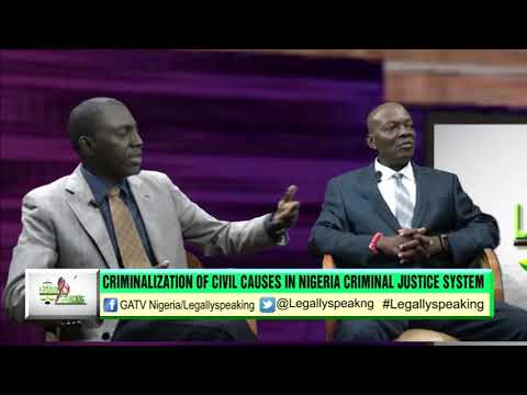 LEGALLY SPEAKING ON CRIMINISATION OF CIVIL MATTER IN NIGERIA