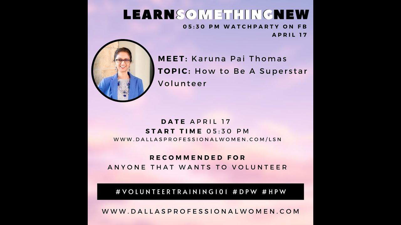 How to be a Super Star Volunteer with DPW Ambassador Karuna Pai Thomas