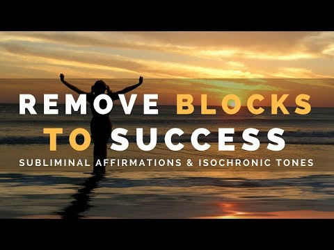 REMOVE BLOCKS TO SUCCESS | Subliminal Affirmations To Live Life Without Hesitation
