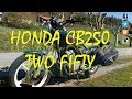 HONDA CB250 two fifty | PRUEBAS DE MOTOS #7 | MI VIDA EN MOTO