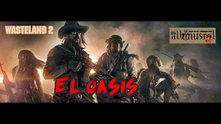 Wasteland 2 Director's Cut. El Oasis