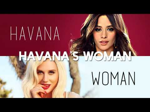 Havana vs. Woman (MASHUP) Camila Cabello, Kesha