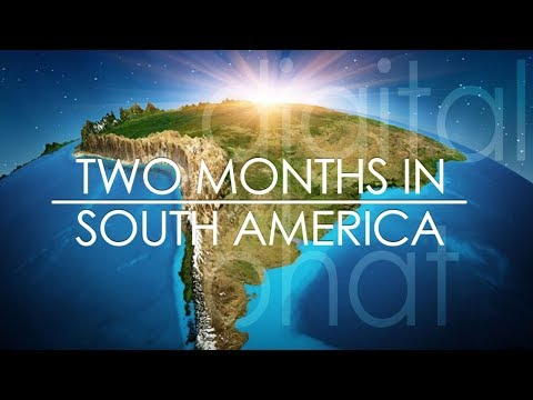 2 month in South America