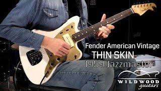 Baixar Fender American Vintage Thin Skin 1959 Jazzmaster  •  Wildwood Guitars