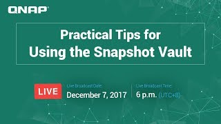 Practical Tips for Using the Snapshot Vault