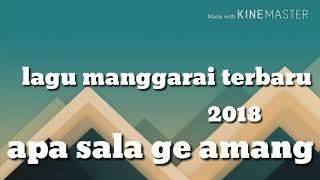 Lagu manggarai terbaru 2018--apa sala ge amang--