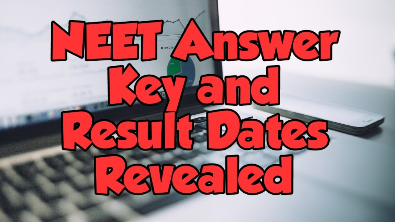 When will NEET Answer Key and Result be announced?