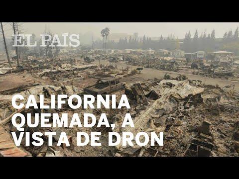 Incendios: La destrucción en California, a vista de dron | Internacional