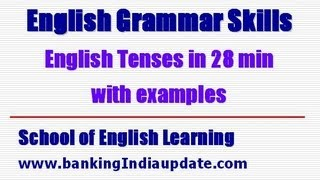 English Tenses in 28 minutes with examples