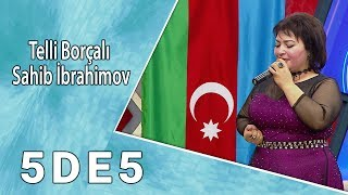 5də5 - Telli Borçalı, Sahib İbrahimov (Kürdəmirdə Elçilik) 09.11.2017