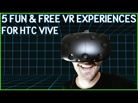 5 Fun & Free VR Experiences for HTC Vive!