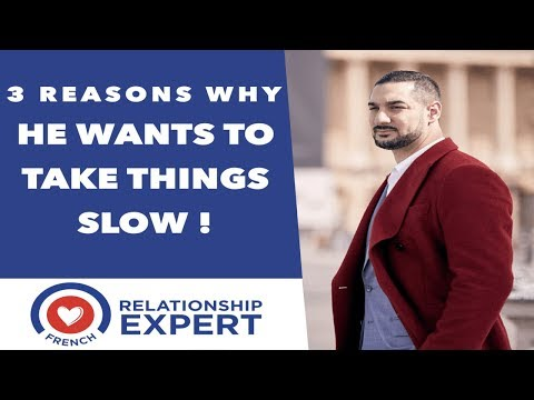 He Wants To Take Things Slow   3 Reasons Why!