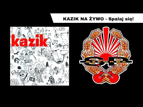 KAZIK NA ŻYWO - Spalaj się! [OFFICIAL AUDIO] music