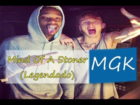 Machine Gun Kelly Feat Wiz Khalifa - Mind Of A Stoner Legendado