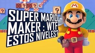 SUPER MARIO MAKER: WTF ESTOS NIVELES ?