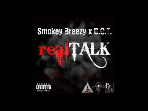 Real Talk by Smokey Breezy X Definition Of Truth (D.O.T.)(Produced by RealTalkBeatz)