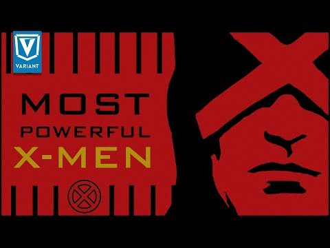 Top 10 Most Powerful X-Men!