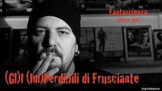 (Gl)I (Im)Perdibili di Frusciante: Fantascienza (Ottobre 2016)