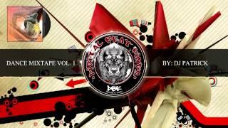 Dance Mixtape Vol.1 by DJ PATRICK [The Showdown] (DBK TripMix) 2014