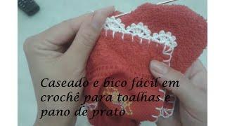 Caseado e bico fácil em crochê para toalhas e pano de prato