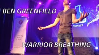 Ben Greenfield on Warrior Breathing at the 2015 Biohacker Summit