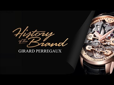 The History Of One Of The most famous Swiss Brands Girard Perregaux