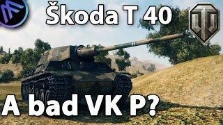 Skoda T40 • A bad vk P?