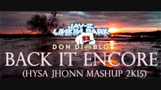 Jay-Z & Linkin Park Vs.Don Diablo - Back It Encore (Hysa Jhonn Mashup 2k15)