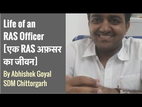 Life of an RAS Officer [एक RAS अफ़सर का जीवन] by Abhishek Goyal SDM Chittorgarh