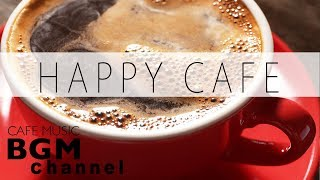 #HAPPY CAFE MUSIC# JAZZ & BOSSA NOVA & LATIN Instrumental Music For Work, Study