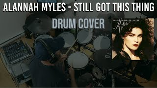 Alannah Myles - Still Got This Thing Drum Cover by Travyss Drums