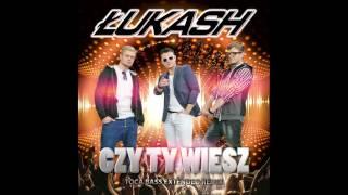 Łukash - Czy Ty wiesz (Toca Bass Extended Remix 2016)