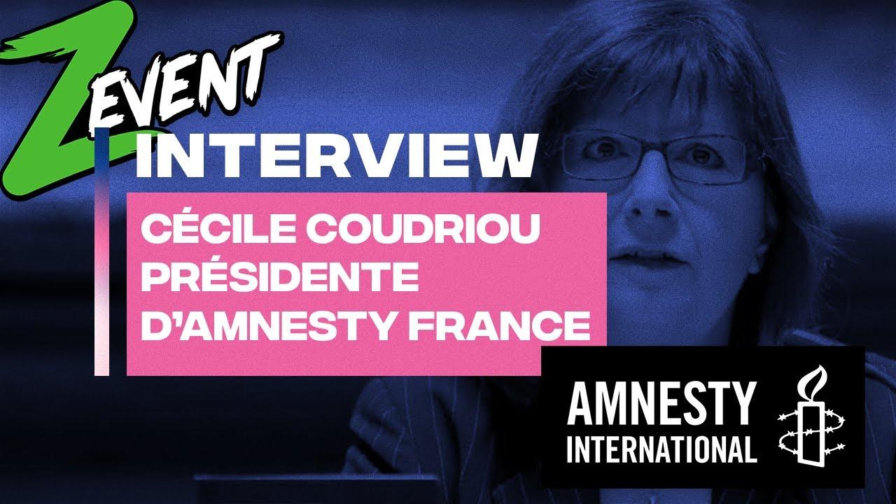 [ZEVENT] Interview de Cécile Coudriou - Présidente d'Amnesty France