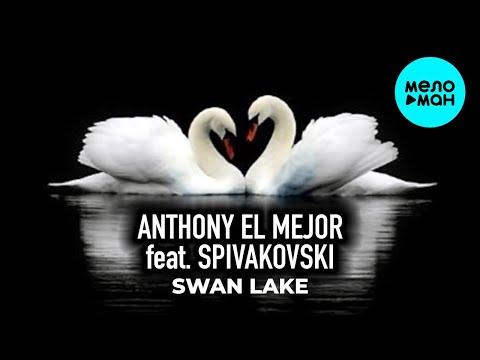 Anthony El Mejor feat Spivakovski - Swan Lake Single