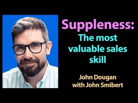 """Suppleness; the most valuable sales skill"" - John Dougan (TALKING SALES 202)"