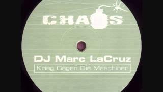DJ Marc La Cruz - Krieg gegen die Maschinen (Baced Mix)