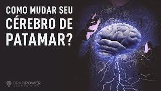 Como Mudar Seu CÉREBRO de Patamar? | Academia Cerebral por André Buric